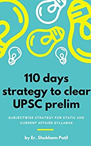 110 days strategy to clear UPSC prelim: Subjectwise strategy for static and current affairs syllabus