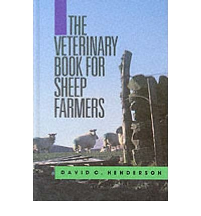 [(The Veterinary Book for Sheep Farmers)] [ By (author) David C. Henderson ] [December, 2002]