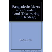 Bangladesh: Rivers in a Crowded Land: Discovering Our Heritage