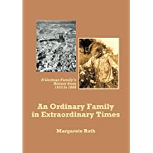 An Ordinary Family in Extraordinary Times: A German Family's History from 1933 to 1948