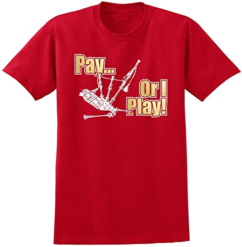Bagpipe Pay or I Play - Red Rot T Shirt Größe 87cm 36in Small MusicaliTee