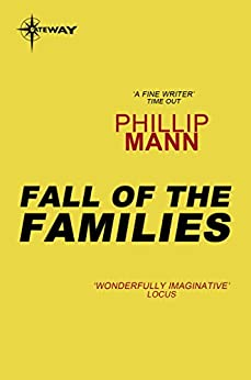 The Fall of the Families by [Mann, Phillip]