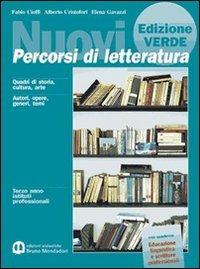 Nuovi percorsi di letteratura. Manuale di base-Educazione linguistica e scritture professionali. Ediz. verde. Per gli Ist. Professionali