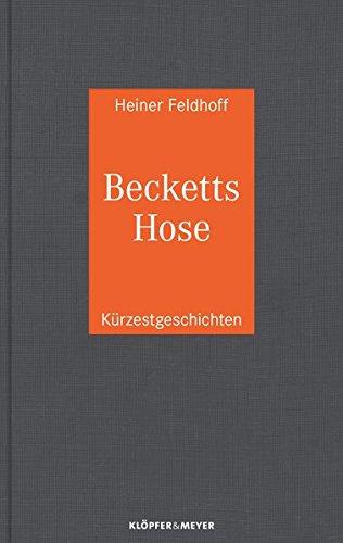 Preisvergleich Produktbild Becketts Hose: Kürzestgeschichten