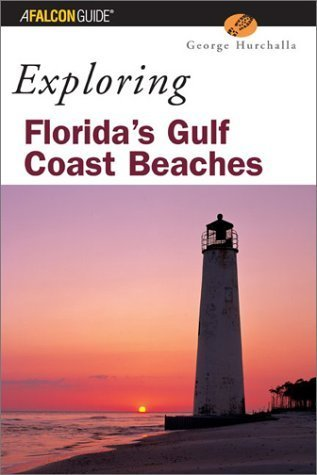 Exploring Florida's Gulf Coast Beaches (Exploring Series) by George Hurchalla (2002-11-01) Falcon Beach-serie