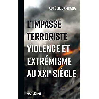 L'impasse terroriste: Violence et extrémisme au XXIe siècle
