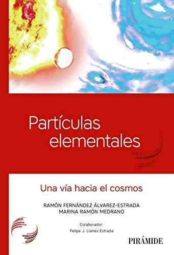 Partículas elementales: Una vía hacia el cosmos (Ciencia Hoy) por Ramón Fernández Álvarez-Estrada