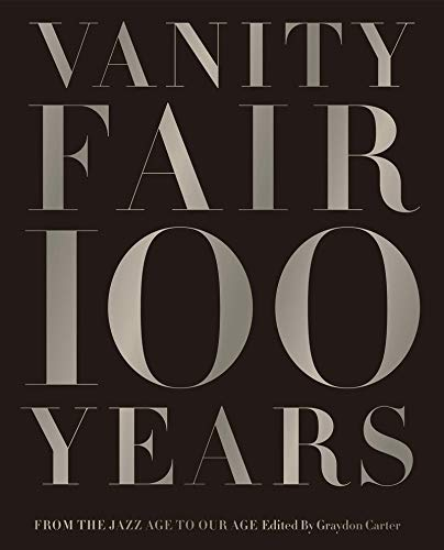 Vanity Fair 100 Years: From the Jazz Age to Our Age -