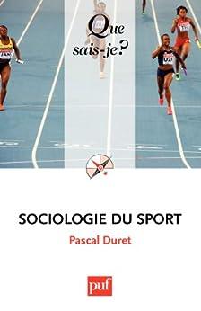 Sociologie du sport: « Que sais-je ? » n° 2765 par [Duret, Pascal]
