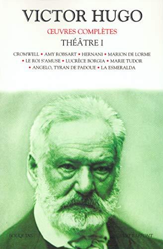 Oeuvres complètes de Victor Hugo : Théâtre, tome 1