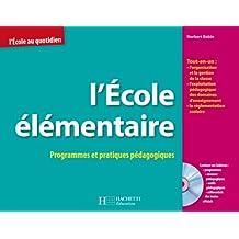 L'école élémentaire : Programmes et Pratiques Pédagogiques (1Cédérom)