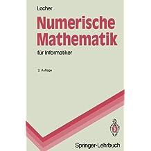 Numerische Mathematik für Informatiker (Springer-Lehrbuch)