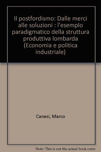 il-postfordismo-dalle-radici-alle-soluzioni-lesempio-paradigmatico-della-struttura-produttiva-lombar