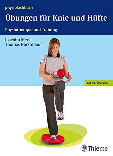 Übungen für Knie und Hüfte: Physiotherapie und Training