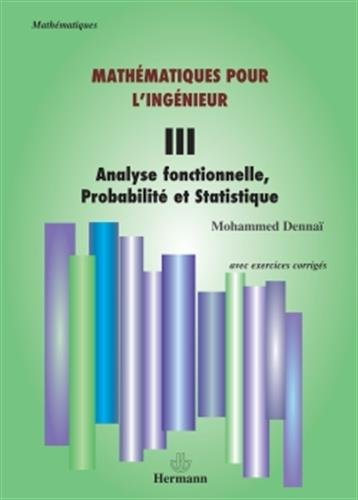 Mathématiques pour l'ingénieur, volume 3: Analyse fonctionnelle, probabilité et statistique