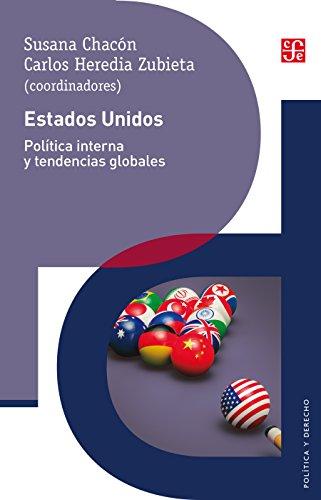 Estados Unidos. Política interna y tendencias globales (Politica y Derecho)