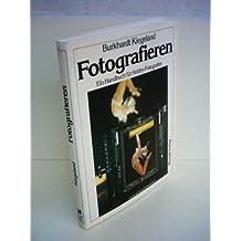 Fotografieren. Ein Handbuch für Hobbyfotografen