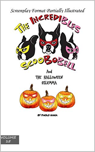 The Incredibles Scoobobell And The Halloween Dilemma (English Edition) (Terrier Halloween Boston)