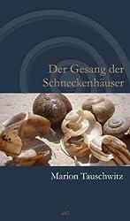 Der Gesang der Schneckenhäuser. Roman