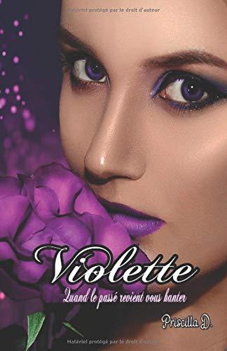 Violette: Quand le passé revient vous hanter par Priscilla D.