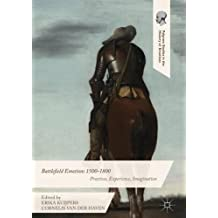 Battlefield Emotions 1500-1800: Practices, Experience, Imagination