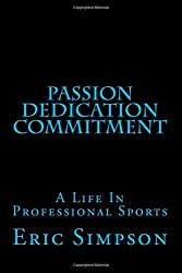 Passion Dedication Commitment: A Life In Professional Sports: Volume 5