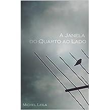 A Janela do Quarto ao Lado (Portuguese Edition)