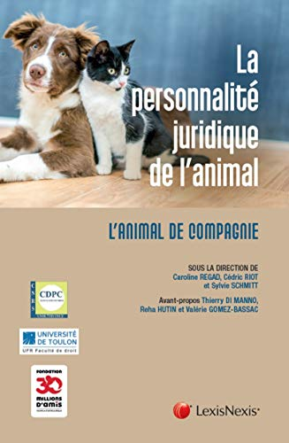 La personnalité juridique de l'animal par Caroline Regad
