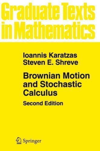 Brownian Motion and Stochastic Calculus (Graduate Texts in Mathematics) (Volume 113) by Karatzas, Ioannis Published by Springer 2nd (second) edition (1991) Paperback