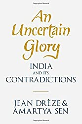 An Uncertain Glory: India and its Contradictions by Jean Dr?de?ed??ede??d???ze (2013-08-11)