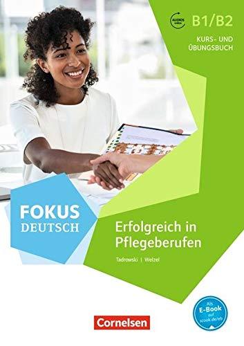 Fokus Deutsch - Fachsprache: B1/B2 - Erfolgreich in Pflegeberufen: Kurs- und Übungsbuch mit Audios online