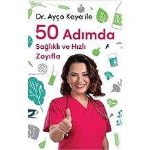 Dr. Ayça Kaya İle 50 Adımda Sağlıklı ve Hızlı Zayıfla