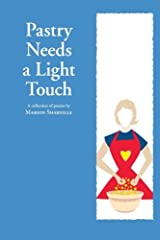 Pastry Needs a Light Touch: A collection of Poems (Book 2) Paperback