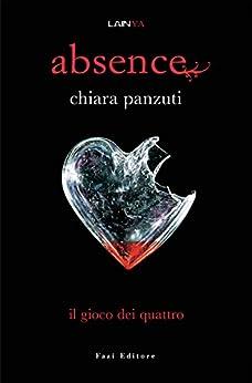 Absence: Il gioco dei quattro (Italian Edition) by [Panzuti, Chiara]