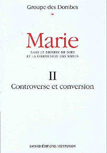 MARIE. Tome 2, Controverse et conversion
