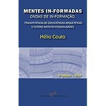 Mentes In-Formadas: Ondas de In-Formação, transferência de consciências arquetípicas e outras infinitas possibilidades