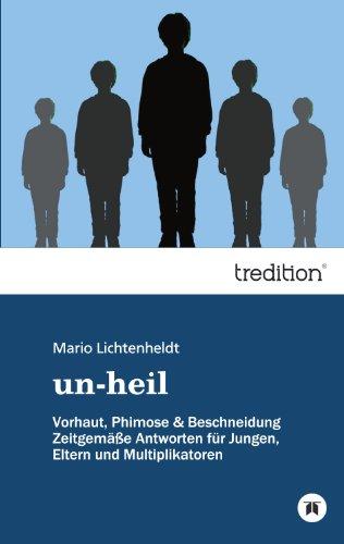 Preisvergleich Produktbild un-heil: Vorhaut, Phimose & Beschneidung Zeitgemäße Antworten für Jungen, Eltern und Multiplikatoren
