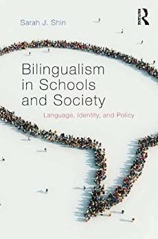 Bilingualism in Schools and Society: Language, Identity, and Policy von [Shin, Sarah J.]