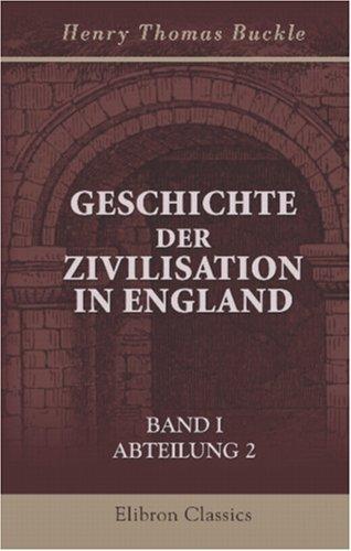 Geschichte der Zivilisation in England: Band I. Abteilung 2 by Henry Thomas Buckle (2001-05-22)