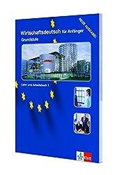 Wirtschaftsdeutsch Fur Anfanger: Lehr- Und Arbeitsbuch Grundstufe (Edition Deutsch)