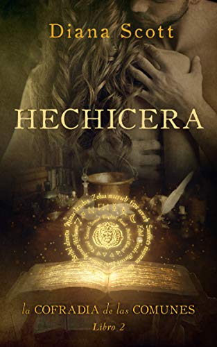 Hechicera (La cofradía de las comunes nº 2) de Diana Scott