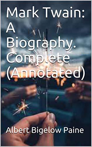 Descargar Con Elitetorrent Mark Twain: A Biography. Complete (Annotated) Archivos PDF