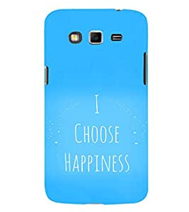 EPICCASE I choose happiness Mobile Back Case Cover For Samsung Galaxy Grand 2 (Designer Case)