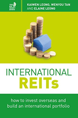 International REITs: How to Invest Overseas and Build an International Portfolio by Kaiwen Leong (2015-01-07)