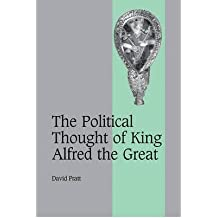 [( The Political Thought of King Alfred the Great )] [by: David Pratt] [Jan-2010]
