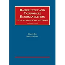 Bankruptcy and Corporate Reorganization, Legal and Financial Materials