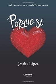 Porque sí par Jessica López