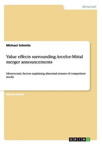 value-effects-surrounding-arcelor-mittal-merger-announcements-idiosyncratic-factors-explaining-abnor