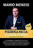 Pizzeria Ricca, Pizzeria Povera