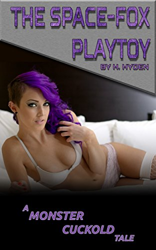The Space-Fox Playtoy (Monster Cuckolds Book 4) (English Edition)